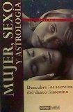 Mujer, Sexo Y Astrologia (Luna Creciente) (Spanish Edition)