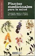 Plantas medicinales para la salud/ Medicinal plants for health (Salud Y Vida Natural) (Spani...