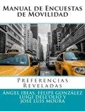 Manual de Encuestas de Movilidad: Preferencias Reveladas (Spanish Edition)