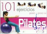101 ejercicios paso a paso de pilates/ 101 Step by Step Pilates Exercises (Spanish Edition)