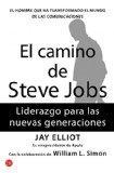 El camino de Steves Jobs (The Steve Job's way: iLeadership for a New Generation ) (Spanish E...
