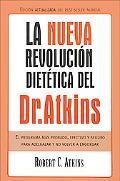 La Nueva Revolucion Dietetica del Dr. Atkins / Dr. Atkin's New Diet Revolution