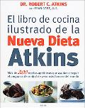 Libro De Cocina Ilustrado De La Nueva Dieta Atkins / The Illustrated Atkins New Diet Cookbook