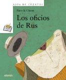Los oficios de Rus / Rus Trades (Sopa De Cuentos / Stories Soup) (Spanish Edition)