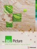 The Big Picture Pre-Intermediate Teacher's Book