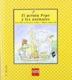 El pirata Pepe y los animales / Pepe the Pirate and the Animals (Cuentos De Ahora / Nowadays...