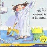 No me quiero ir a la cama! / I don't Want Go to Bed! (El Barco De Vapor: Pequena Princesa / ...