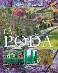 La poda (Plantas de Jardin) (Spanish Edition)