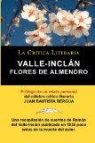 Flores De Almendro, Valle-Incln. La Crtica Literaria. Prologado por Juan B. Bergua. (Spanish...