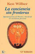La Conciencia Sin Fronteras / No Boundary Aproximaciones De Oriente Y Occidente Al Crecimien...