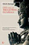 Luz sobre los yoga sutras de Patanjali (Spanish Edition)