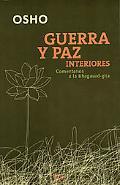 Guerra Y Paz Interiores / Inner war and Peace Comentarios a La Bhagavad-gita / Timeless Solu...