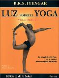 Luz Sobre El Yoga/ Light on Yoga