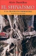 Shivaismo/ The Shiva Y La Tradicion Primordial/ And The Primordial Tradition