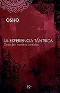 La experiencia tantrica: Descubrir nuestros sentidos (Spanish Edition)