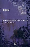 La transformacion tantrica: El lenguaje del amor (Spanish Edition)