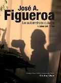 Jose A. Figueroa: A Cuban Self-Portrait