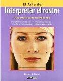 El Arte De Interpretar El Rostro/the Art Of Interpreting The Face (Ilustrados) (Spanish Edit...