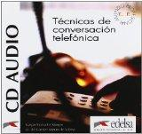 Tecnicas de conversacion telefonica.- CD Audio (Spanish Edition)