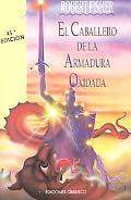 Caballero De La Armadura Oxidada/ the Knight in Rusty Armor