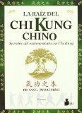 La Raiz del Chi Kung Chino (Spanish Edition)