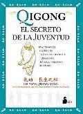 Qigong, El Secreto De La Juventud / Qigong, the Secret of Youth