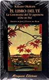 El Libro del Té. La Ceremonia del Té Japonesa (Cha No Yu)