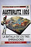 Austerlitz 1805: la batalla de los tres emperadores [Paperback] [Jan 01, 1995] Chandler, Dav...