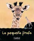 La Pequena Jirafa / The Little Giraffe
