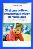 Sindrome de down: Metodologa hacia su normalizacin