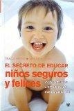 El secreto de educar nios seguros y felices (Secrets of the Baby Whisperer for Toddlers) (Sp...
