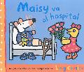 Maisy va al Hospital/ Maisy Goes to the Hospital