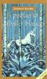 El pequeno Caballo Blanco/ The Small White Horse (Infantil Y Juvenil) (Spanish Edition)