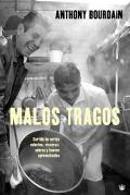 Malos Tragos: Surtido de Cortes Selectos, Visceras, Sobras y Huesos Aprovechables = The Nast...