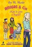 Amigas y Cia 2: Que le pasa a Ingrid?/ What's the Matter With Ingrid (Spanish Edition)