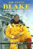 Sir Peter Blake: Biografia del navegante mas excepcional y aventurero / An Amazing Life (Spa...