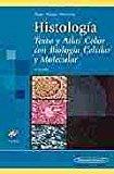 HISTOLOGIA: TEXTO Y ATLAS COLOR CON BIOLOGIA CELULAR Y MOLECULAR (4ª ED.) (INCLUYE CD)