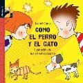 Como el perro y el gato (Librosaurio) (Spanish Edition)