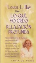 Lo Que Yo Creo Relajacion Profunda/Cassette/What I Believe-Deep Relaxation in Spanish/201s