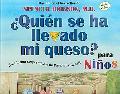 Quien Se Ha Llevado Mi Queso?/Who Moved My Cheese? Para Ninos/for Kids