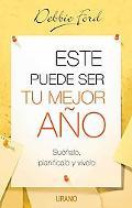 Este Puede Ser Tu Mejor Ano / The Best Year of Your Life Suenalo, Planificalo Y Vivelo / Dre...