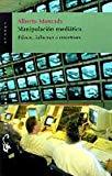 Manipulación mediática: Educar, informar o entretener (Colección Ensayo) (Spanish Edition)