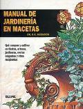 Manual De Jardineria En Macetas / Flower Pot Gardening