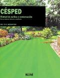 Cesped / The Lawn Expert Manual De Cultivo Y Conservacion / Manual of Cultivation and Conser...