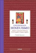Entender El Hinduismo / Understanding Hinduism Origenes, Creencias, Practicas, Textos Sagrad...