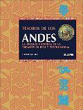 Tesoros De Los Andes / Treasures of the Andes La Riqueza Historica De La Sudamerica Inca Y P...