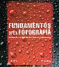 Fundamentos De La Fotografia/ The Fundamentals of Photography Introduccion a Los Principios ...