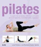 Pilates: La guia mas accesible, didactica y completa para principiantes, nivel intermedio y ...