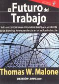 Futuro Del Trabajo / The Future of Work:How the New Order of Business Will Shape Your Organi...