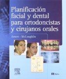Planificacin facial y dental para ortodoncistas y cirujanos orales, 1e (Spanish Edition)